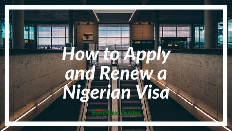How to Apply and Renew a Nigerian Visa